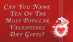 Ten Most Popular Valentine Gifts