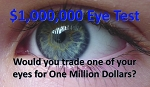 Would You Trade One Of Your Eyes
