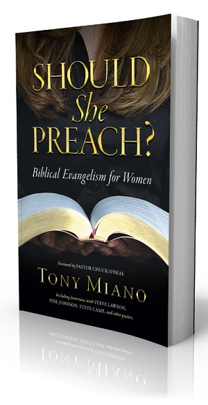 Should She Preach - Biblical Evangelism for Women By Tony Miano