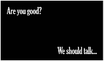 Are You Good? We Should Talk. - Gospel Tract - 100ct pckg (2 x 3-1/2)