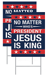 Jesus Is King Sign  (18 x 24)